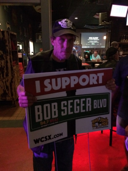 He supports Bob Seger Blvd.